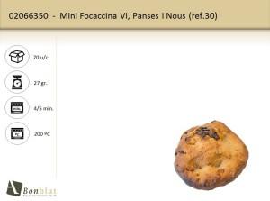 Mini Focaccina Vi, Panses i Nous