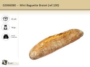 Mini Baguette Braisé 100