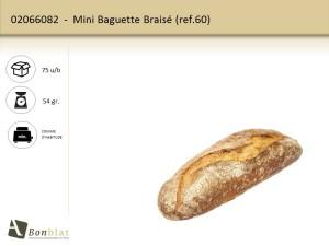 Mini Baguette Braisé 60