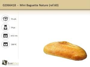 Mini Baguette Nature 60