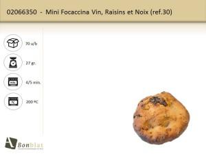 Mini Focaccina Vin, Raisins et Noix