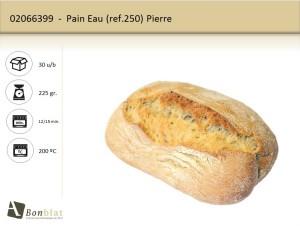Pain Eau 250