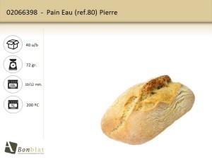 Pain Eau 80